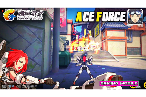 [Android/IOS] Ace Force (王牌战士) by Tencent Like Overwatch ...