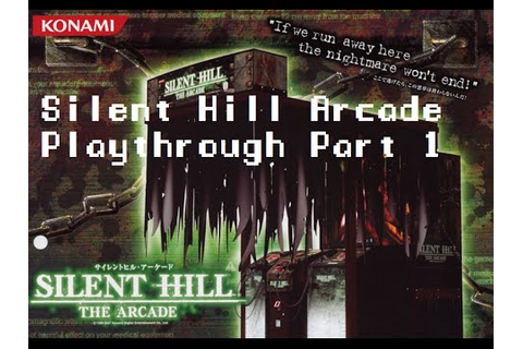 Silent Hill: The Arcade - part 1 - YouTube