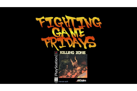 Fighting Game Friday - Killing Zone (PS1) - YouTube