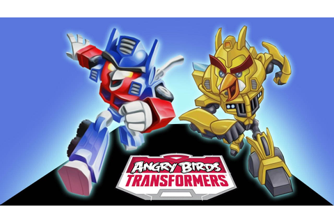 ANGRY BIRDS TRANSFORMERS - Optimus Prime | Bumblebee ...