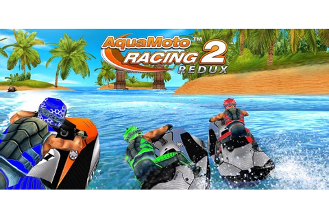 Aqua Moto Racing 2 Redux v1.0 - Frenzy ANDROID - games and ...