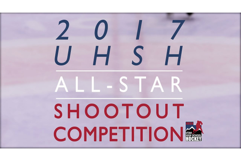 2017 UHSH All-Star Game Shootout Competition - YouTube
