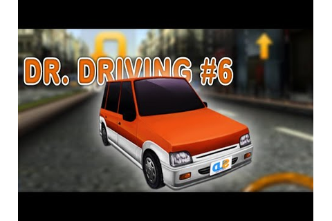 Dr. Driving #6 - Android Racing Game Video - Free Car ...