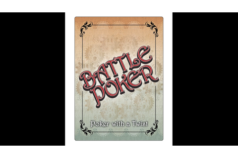 Battle Poker Card Game Up On Kickstarter - Tabletop Gaming ...