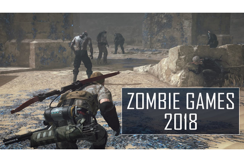 Must Play Zombie Games 2018 | PC, PS4 & XBOX ONE X - YouTube