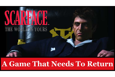Scarface: The World Is Yours: A Game That Needs to Return ...