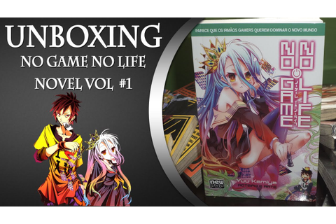 UNBOXING NO GAME NO LIFE(Novel) #01 Loja Neko Seville ...