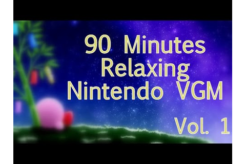 90 Minutes of Relaxing Nintendo Video Game Music (Vol 1 ...