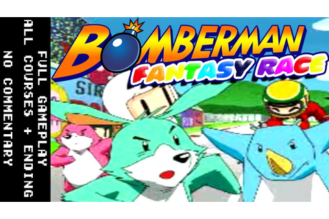 Bomberman Fantasy Race: Full Gameplay Walkthrough - All ...
