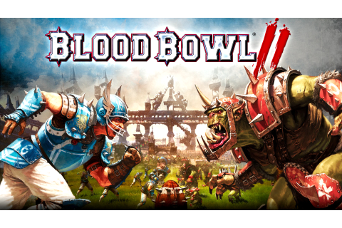 Review: Blood Bowl II applies board game principles to ...