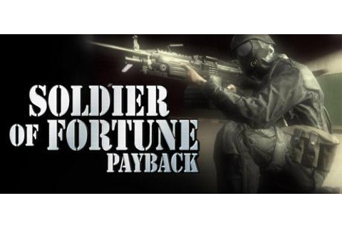 Soldier Of Fortune Payback System Requirements - System ...