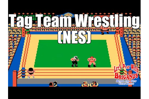 Let's Play Tag Team Wrestling - YouTube