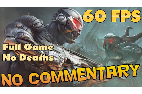 Crysis Warhead - Full Game Walkthrough 【NO Commentary】【60 ...