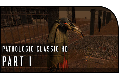 "Pathologic Classic HD Gameplay Part 1 - ""The Plague, The ..."