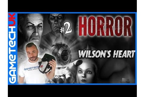 WILSONS HEART - Oculus Rift - PART 2 - Can i finish the ...
