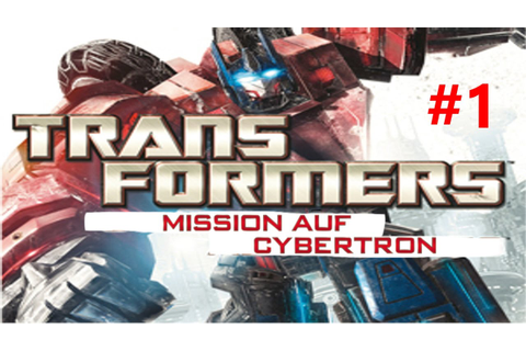 #1 Krieg in Iacon-Let's Play Transformers-Mission auf ...