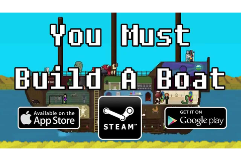 You Must Build A Boat - YouTube