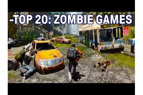 Top 20 Zombie Survival Video Games - YouTube