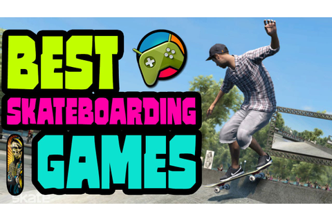 Top 10 Best Skateboarding Games on Android - iOS HD - YouTube