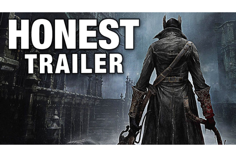 BLOODBORNE (Honest Game Trailers) - YouTube