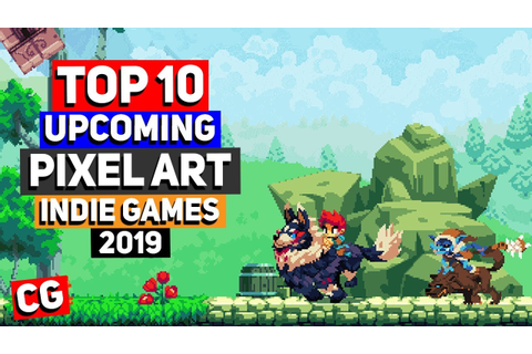 Top 10 BEST Upcoming Pixel Art Indie Games – 2019 & Beyond ...