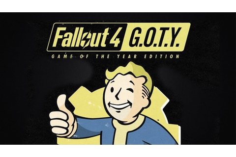 Fallout 4: Game of the Year Edition - A Grand Move From ...