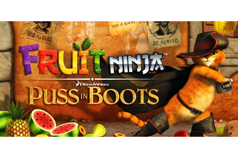 Fruit Ninja: Puss in Boots 1.0.4 APK ~ Android Games ...
