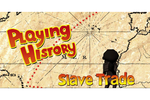 Game – Playing History 2 – Slave Trade – Disgusting – My ...