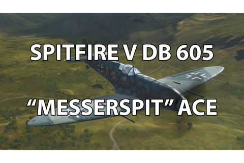 World of Warplanes - Spitfire V DB 605 Ace - YouTube