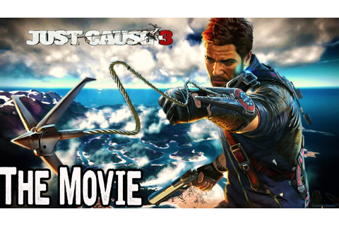 Just Cause 3 All Cutscenes (Game Movie) - 1080p [Act 1,2,3 ...