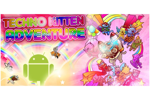 Techno Kitten Adventure - Android Game Review - Android ...