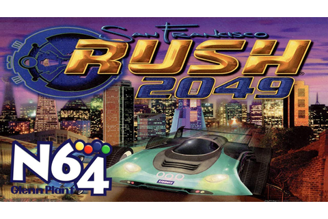 San Francisco Rush 2049 - Nintendo 64 Review - HD - YouTube