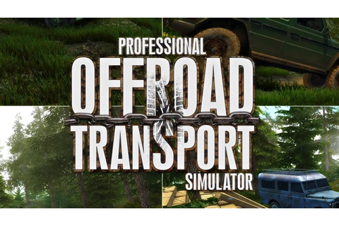 Professional Offroad Transport Simulator – Trailer ...