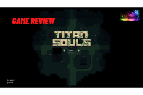 Titan Souls| Game Review - YouTube