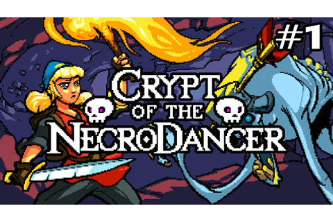 Crypt of the NecroDancer (Ep. 1) - YouTube