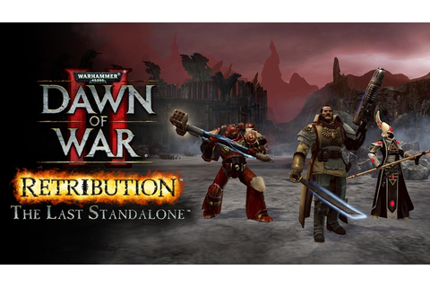 Dawn of War II: Retribution – The Last Stand | Windows ...