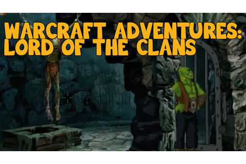 Warcraft Adventures: Lord of the Clans - Play Through ...