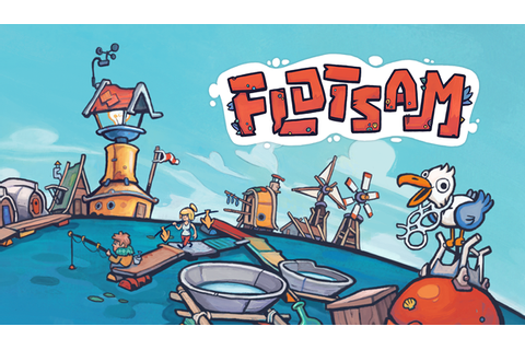 'Flotsam' Comes to PC Early Access in 2019, Published by ...