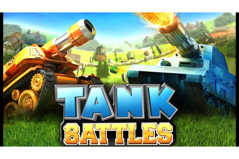 Tank Battles Android GamePlay Trailer (HD) [Game For Kids ...