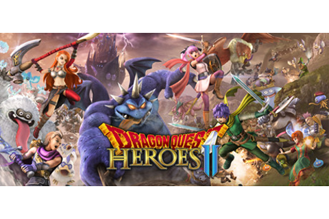 DRAGON QUEST HEROES™ II on Steam