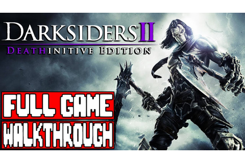 DARKSIDERS 2 Full Game Walkthrough - No Commentary ...