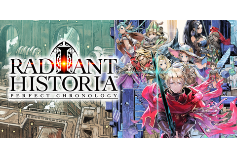 Radiant Historia: Perfect Chronology | Nintendo 3DS ...
