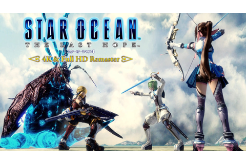 Star Ocean The Last Hope lands on PC in Full HD and 4K ...