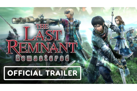 The Last Remnant Remastered Reveal Trailer - E3 2019 - YouTube