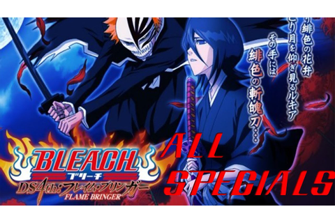 Bleach DS 4th: Flame Bringer All Bankai/Specials - YouTube