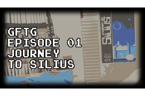 Journey to Silius - Games From the Grave - Episode 01 ...