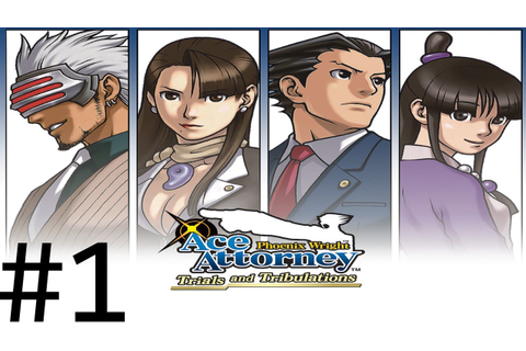 Let's Play Phoenix Wright Ace Attorney: Trials and ...