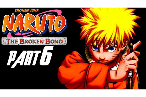 Naruto: The Broken Bond - Walkthrough Part 6, Gameplay ...
