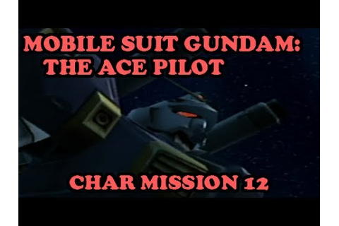 Gundam Senshitachi no Kiseki - Char Mission 12: The ...