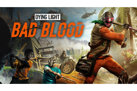 Dying Light: Bad Blood | PC Steam Game | Fanatical